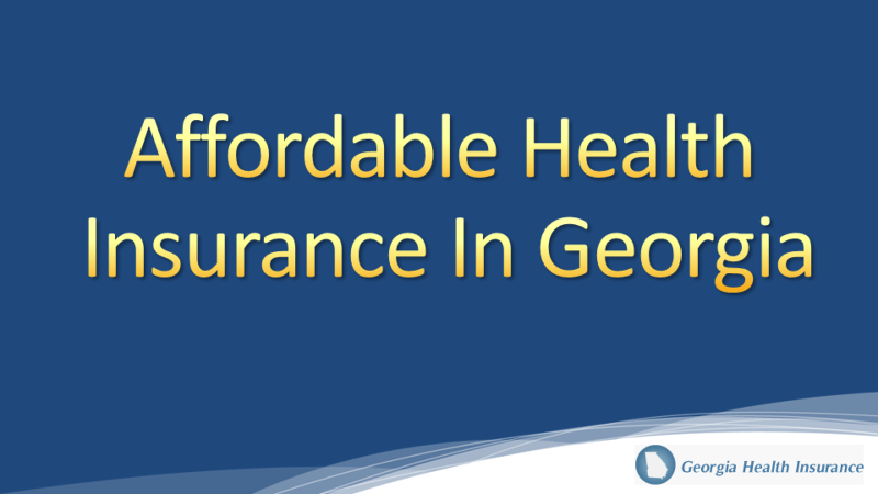 Affordable Georgia Health Insurance Low Cost Health Plans